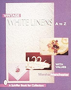 Vintage White Linens: A to Z 9780764303630