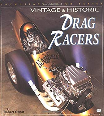 Vintage and Historic Drag Racers 9780760304358