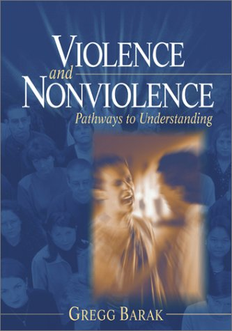 Violence and Nonviolence: Pathways to Understanding 9780761926955