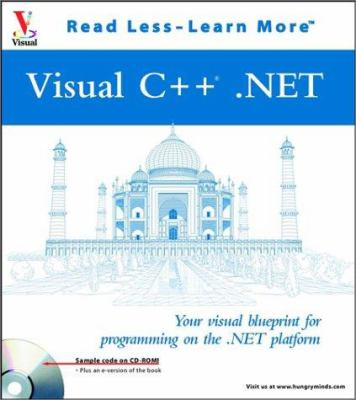 Visual C++(r) .Net: Your Visual Blueprinttm for Programming on the .Net Platform [With CDROM] 9780764536441