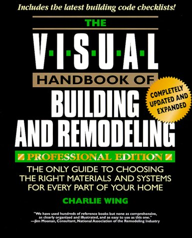 Visual Handbook of Building and Remodeling 9780762101924