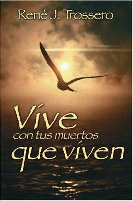 Vive Con Tus Muertos Que Viven 9780764813993