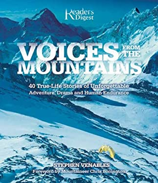 Voices from the Mountains: 40 True-Life Stores of Unforgettable Adventure, Drama, and Human Endurance 9780762108107