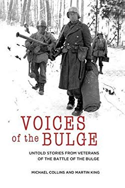 Voices of the Bulge: Untold Stories from Veterans of the Battle of the Bulge [With DVD] 9780760340332