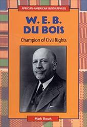 W.E.B. Du Bois: Champion of Civil Rights