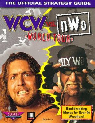 WCW Vs. NWO: World Tour: The Official Strategy Guide 9780761512394