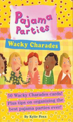 Wacky Charades [With 16-Page Booklet and 50 Cards] 9780761123576