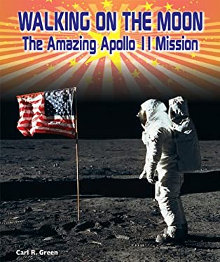 Walking on the Moon: The Amazing Apollo 11 Mission 9780766040762