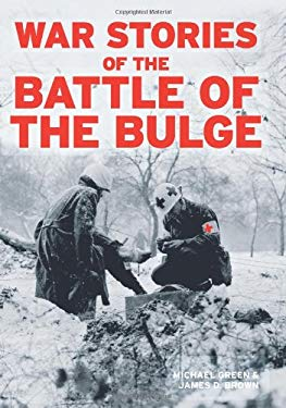 War Stories of the Battle of the Bulge 9780760336670