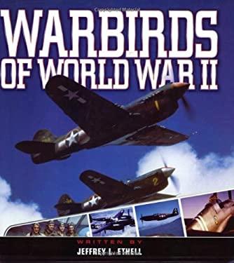 Warbirds of World War II 9780760317747