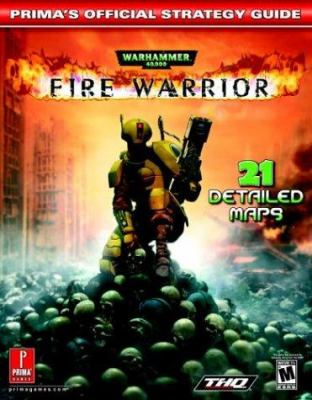 Warhammer 40,000: Fire Warrior: Prima's Official Strategy Guide 9780761543350