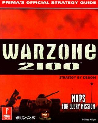 Warzone 2100: Official Strategy Guide 9780761520627