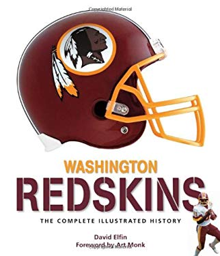 Washington Redskins: The Complete Illustrated History 9780760340721