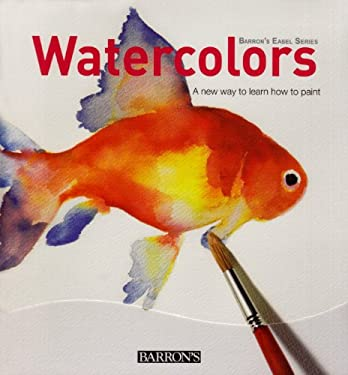 Watercolors: A New Way to Learn How to Paint 9780764144370