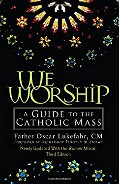 We Worship: A Guide to the Catholic Mass 9780764812125
