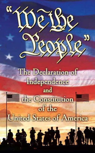 We the People: The Declaration of Independence and the Constitution of the United States of America 9780765364067