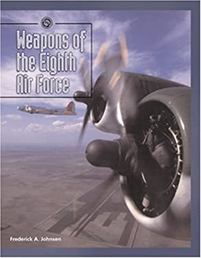 Weapons of the Eighth Air Force 9780760313404