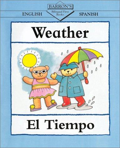 Weather/El Tiempo Weather/El Tiempo = Weather 9780764116902