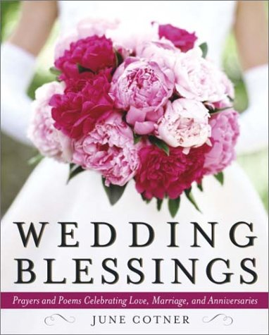Wedding Blessings: Prayers and Poems Celebrating Love, Marriage and Anniversaries 9780767913461