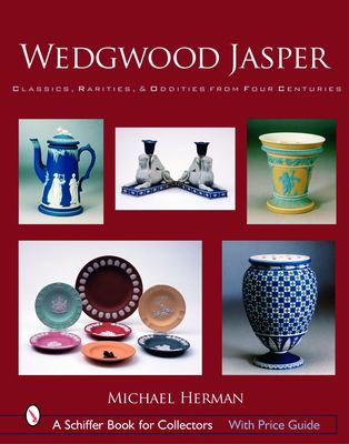 Wedgwood Jasper: Classics, Rarities, & Oddities from Four Centuries 9780764325748