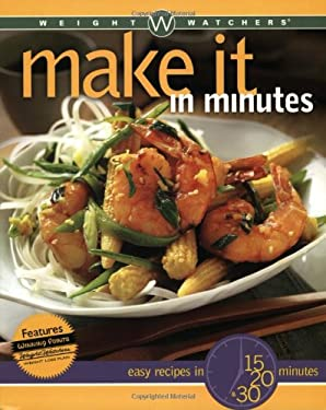 Weight Watchers Make It in Minutes: Easy Recipes in 15, 20, and 30 Minutes 9780764565175