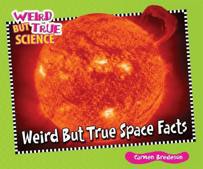 Weird But True Space Facts 9780766038639