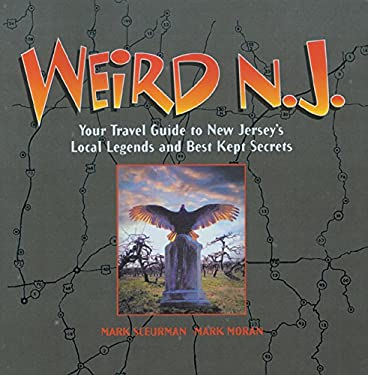 Weird N.J.: Your Travel Guide to New Jersey's Local Legends and Best Kept Secrets 9780760739792