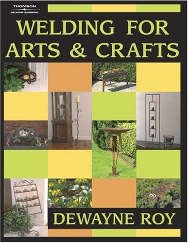 Welding for Arts and Crafts 9780766818965