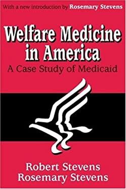 Welfare Medicine in America (Ppr) 9780765809575