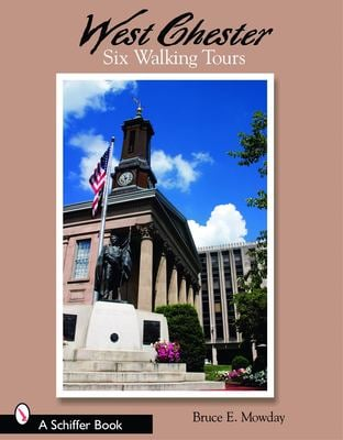 West Chester: Six Walking Tours 9780764325007
