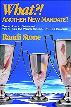 What?! Another New Mandate?: What Award Winning Teachers Do When School Rules Change 9780761945048