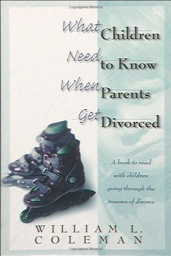 What Children Need to Know When Parents Get Divorced 9780764220517