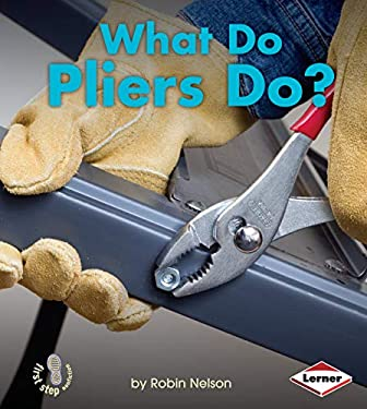 What Do Pliers Do? 9780761389804