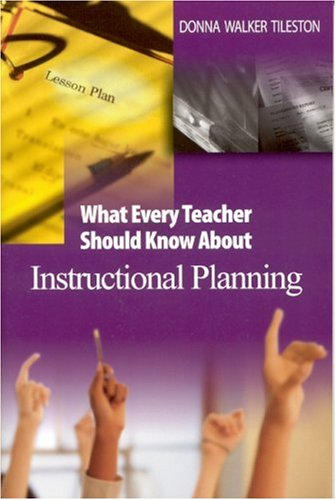 What Every Teacher Should Know about Instructional Planning 9780761931201