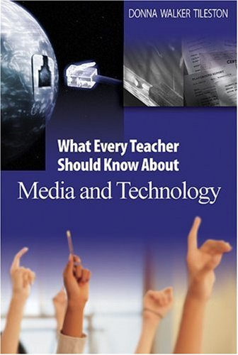 What Every Teacher Should Know about Media and Technology 9780761931256