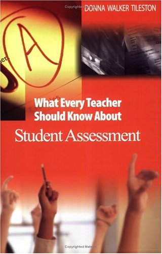 What Every Teacher Should Know about Student Assessment 9780761931232