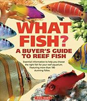 What Fish?: A Buyer's Guide to Reef Fish 2934823