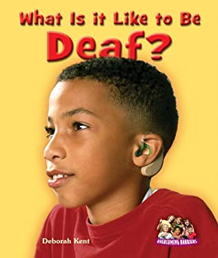 What Is It Like to Be Deaf? 9780766037694