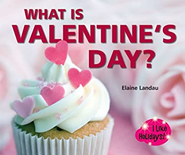 What Is Valentine's Day? 9780766036994