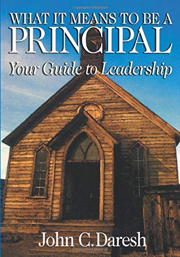 What It Means to Be a Principal: Your Guide to Leadership 9780761921578