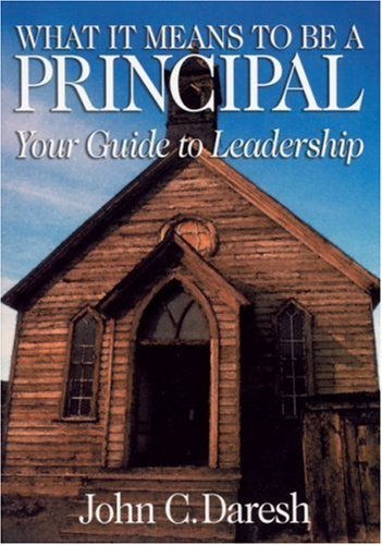 What It Means to Be a Principal: Your Guide to Leadership 9780761921561