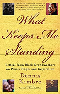 What Keeps Me Standing: Letters from Black Grandmothers on Peace, Hope and Inspiration 9780767912389
