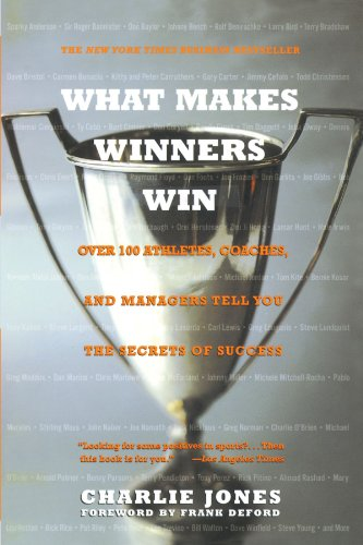 What Makes Winners Win: Over 100 Athletes, Coaches, and Managers Tell You the Secrets of Success