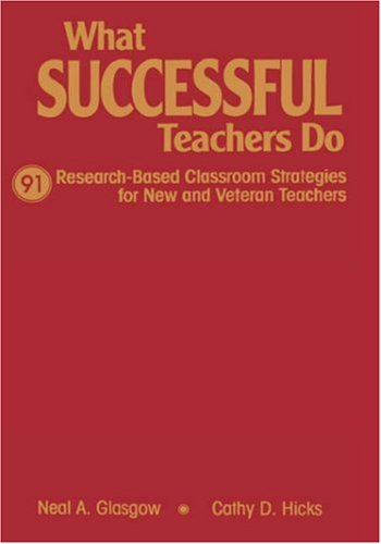 What Successful Teachers Do: 91 Research-Based Classroom Strategies for New and Veteran Teachers 9780761945734