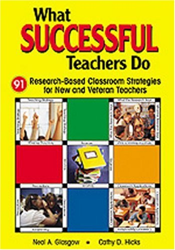 What Successful Teachers Do: 91 Research-Based Classroom Strategies for New and Veteran Teachers 9780761945741