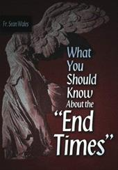 """What You Should Know about the """"End Times"""""""