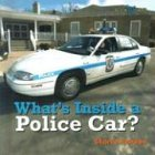 What's Inside a Police Car? 9780761415657