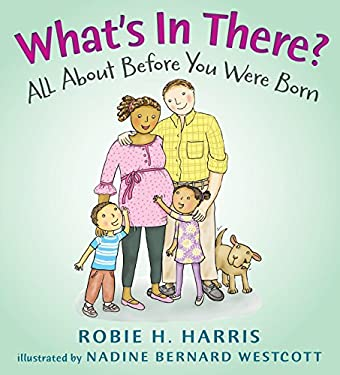 What's in There?: A Book about Before You Were Born