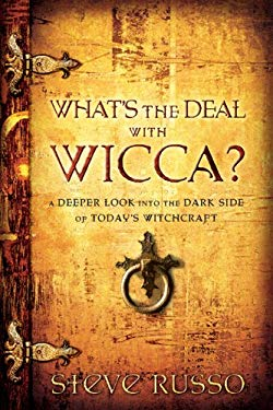 What's the Deal with Wicca?: A Deeper Look Into the Dark Side of Today's Witchcraft 9780764201363