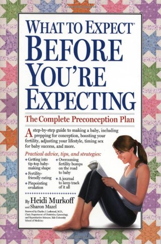 What to Expect Before You're Expecting 9780761152767